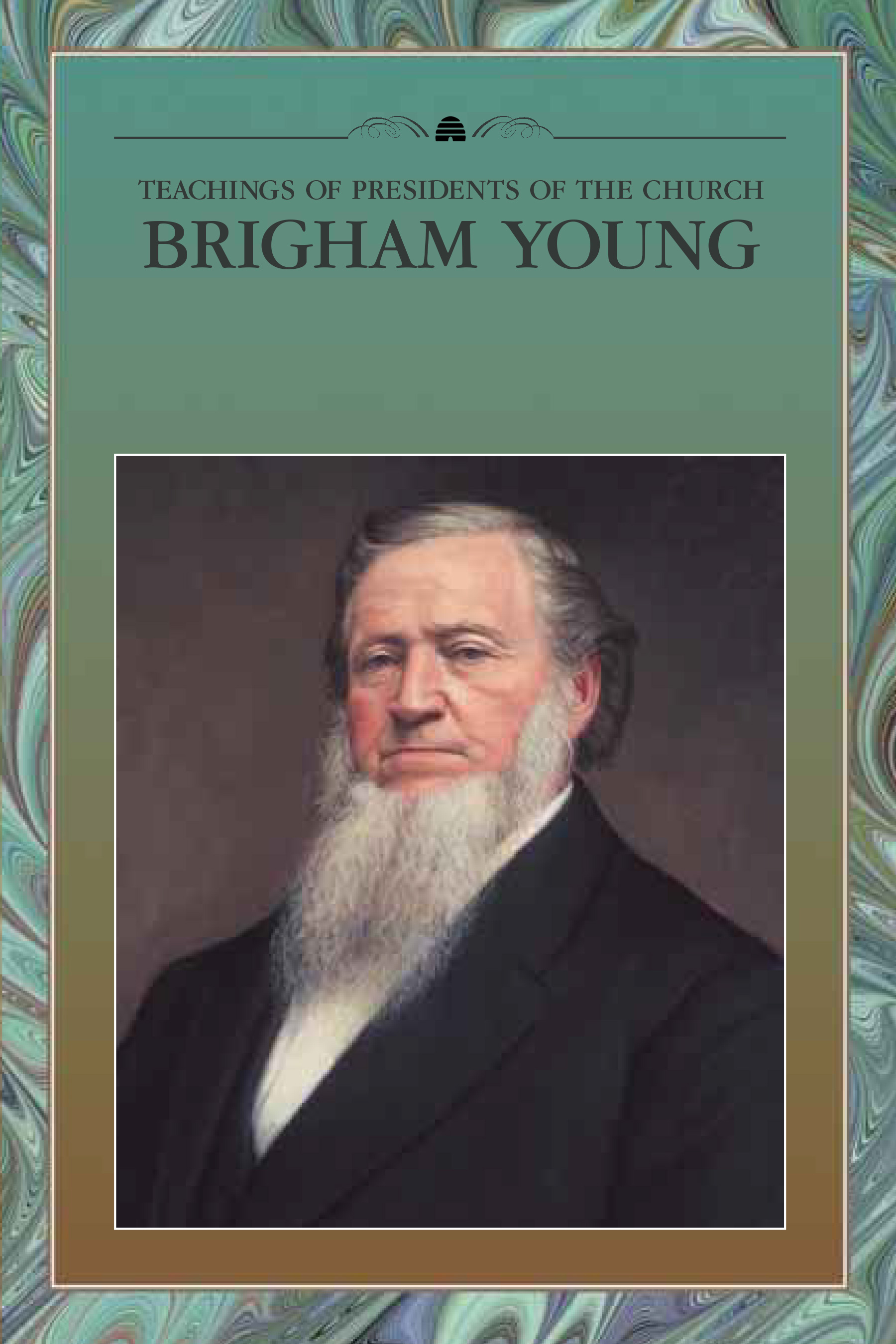Teaching of Presidents of the Church: Brigham Young