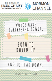 """Words have surprising power, both to build up and to tear down."" —Jean B. Bingham"