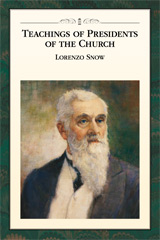 Teachings of Presidents of the Church Lorenzo Snow