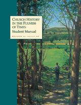 Church History in the Fulness of Times student manual