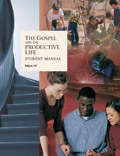 The Gospel and the Productive Life Student Manual