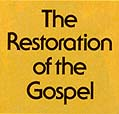 The Restoration of the Gospel