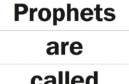Prophets are called of God